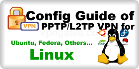 VPN Config Guide for Linux (Ubuntu, Fedora, Suse, Redhat, Centos and so on)